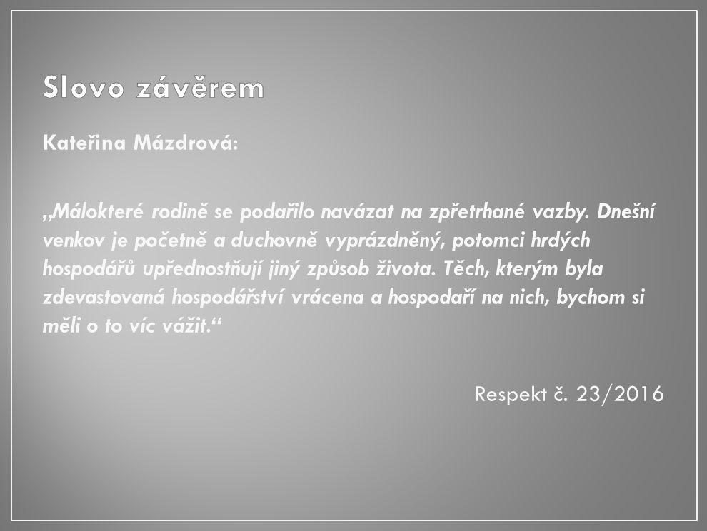 """Kateřina Mázdrová: """"Málokteré rodině se podařilo navázat na zpřetrhané vazby."""