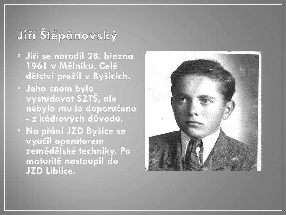 Jiří se narodil 28. března 1961 v Mělníku. Celé dětství prožil v Byšicích.