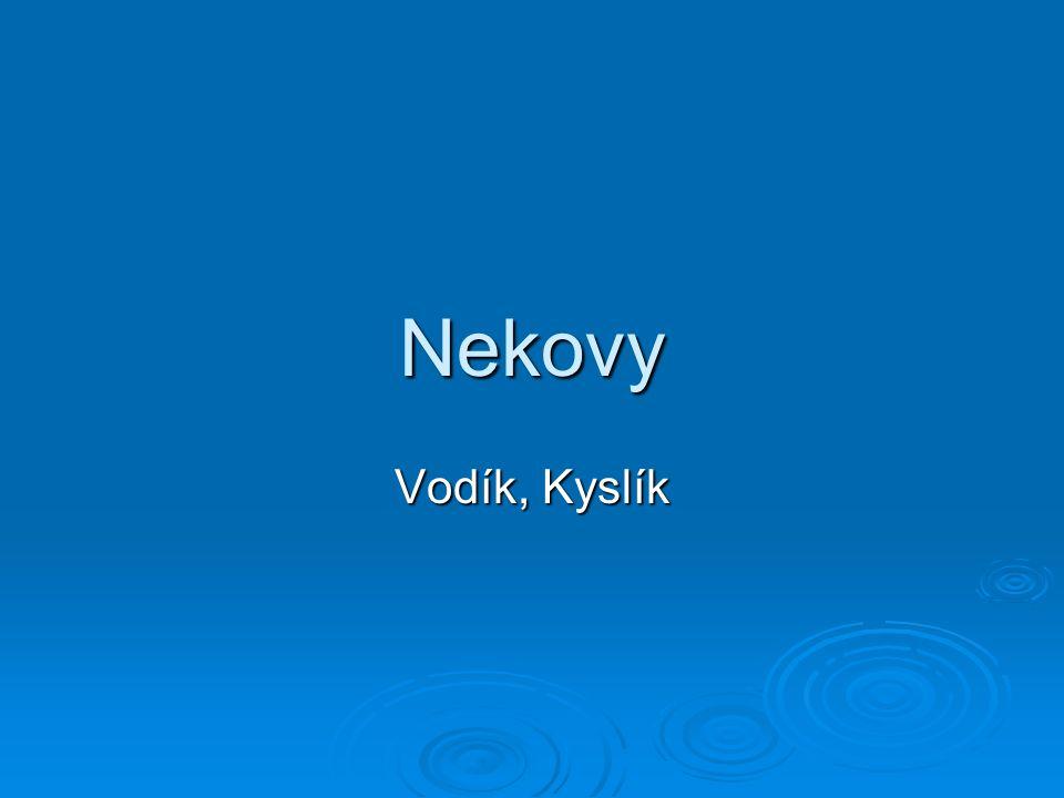 Nekovy Vodík, Kyslík