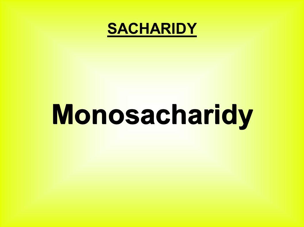 Sacharidy jsou organické sloučeniny složené z vázaných atomů C, H, O.