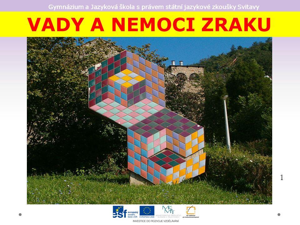 Gymnázium a Jazyková škola s právem státní jazykové zkoušky Svitavy VADY A NEMOCI ZRAKU 1