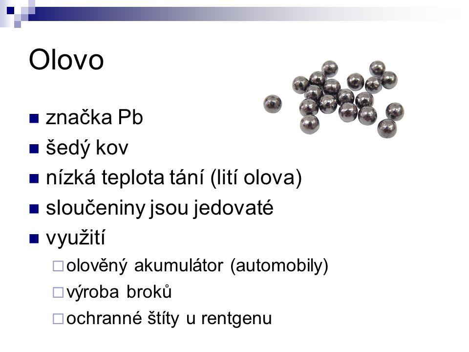 Olovo značka Pb šedý kov nízká teplota tání (lití olova) sloučeniny jsou jedovaté využití  olověný akumulátor (automobily)  výroba broků  ochranné štíty u rentgenu