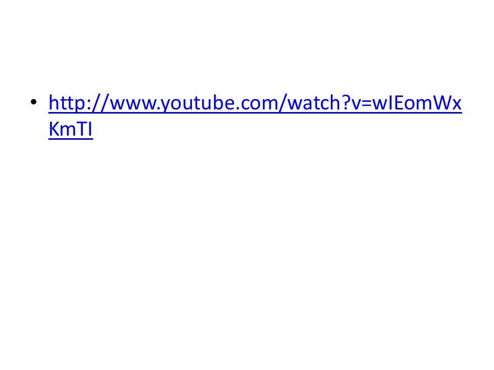 http://www.youtube.com/watch v=wIEomWx KmTI http://www.youtube.com/watch v=wIEomWx KmTI