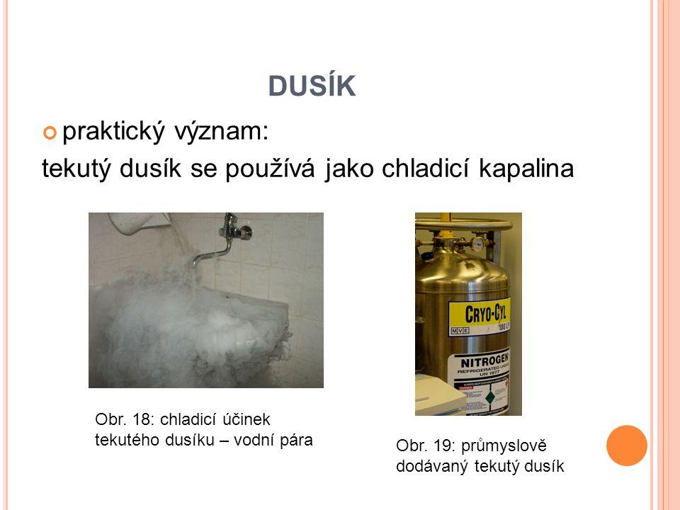 praktický význam: tekutý dusík se používá jako chladicí kapalina Obr.