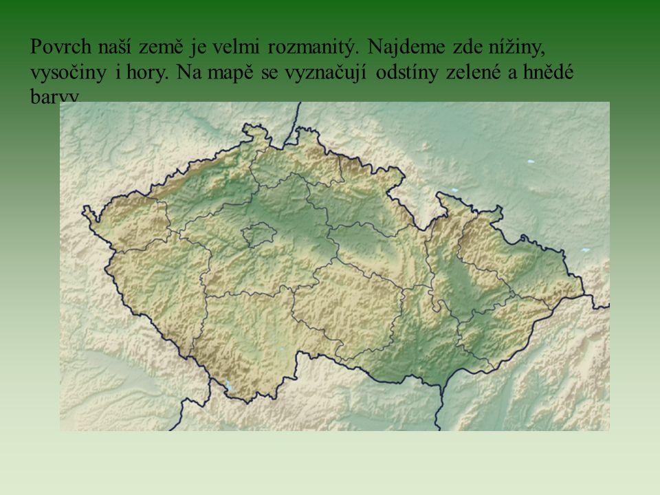 Povrch naší země je velmi rozmanitý. Najdeme zde nížiny, vysočiny i hory. Na mapě se vyznačují odstíny zelené a hnědé barvy.