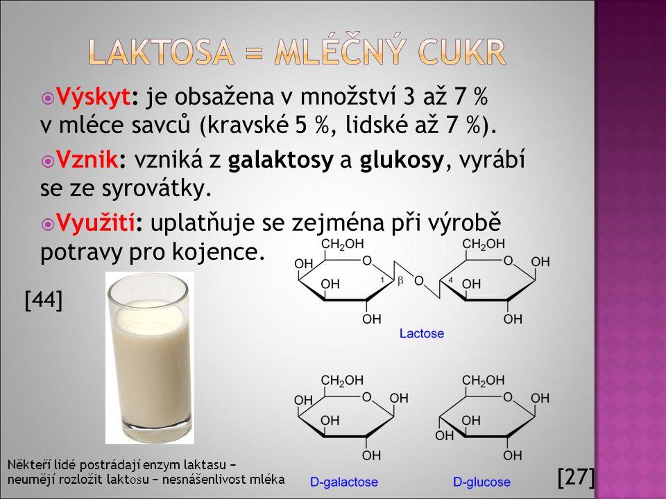  Výskyt: je obsažena v množství 3 až 7 % v mléce savců (kravské 5 %, lidské až 7 %).