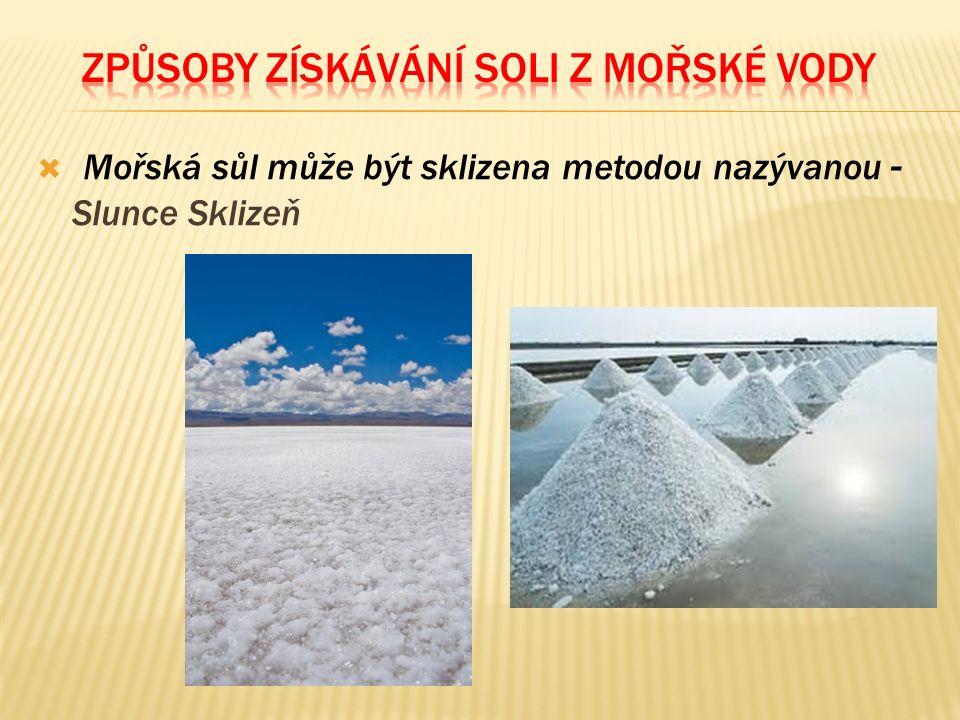  Mořská sůl může být sklizena metodou nazývanou - Slunce Sklizeň