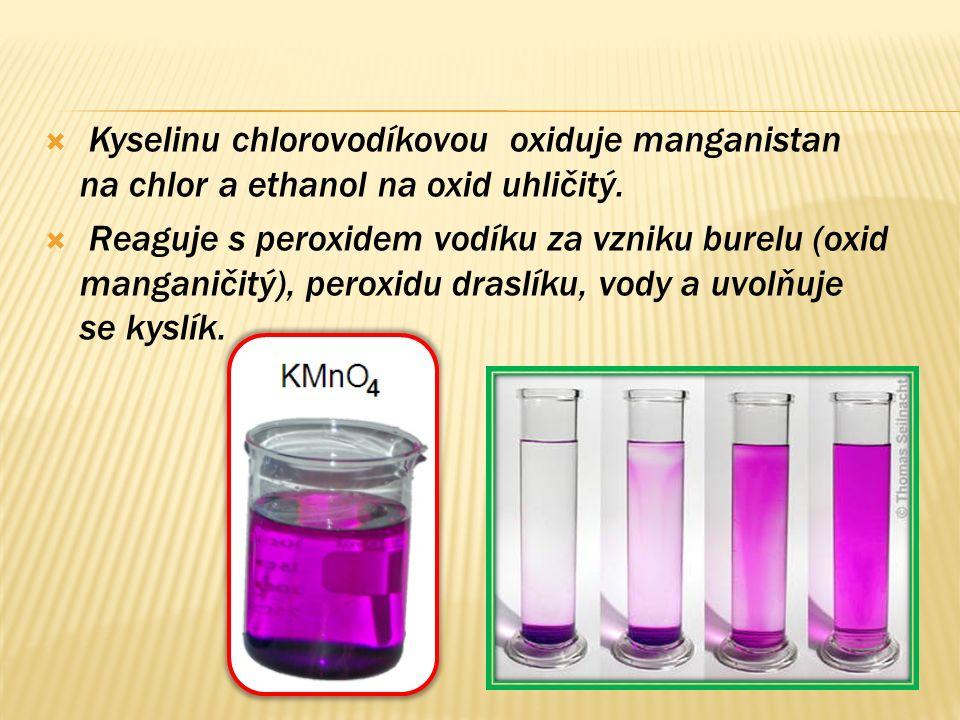  Kyselinu chlorovodíkovou oxiduje manganistan na chlor a ethanol na oxid uhličitý.