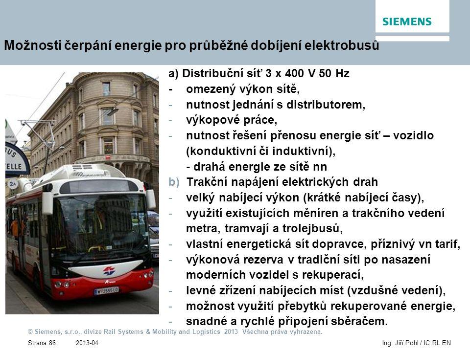 2013-04 © Siemens, s.r.o., divize Rail Systems & Mobility and Logistics 2013 Všechna práva vyhrazena. Strana 86Ing. Jiří Pohl / IC RL EN Možnosti čerp