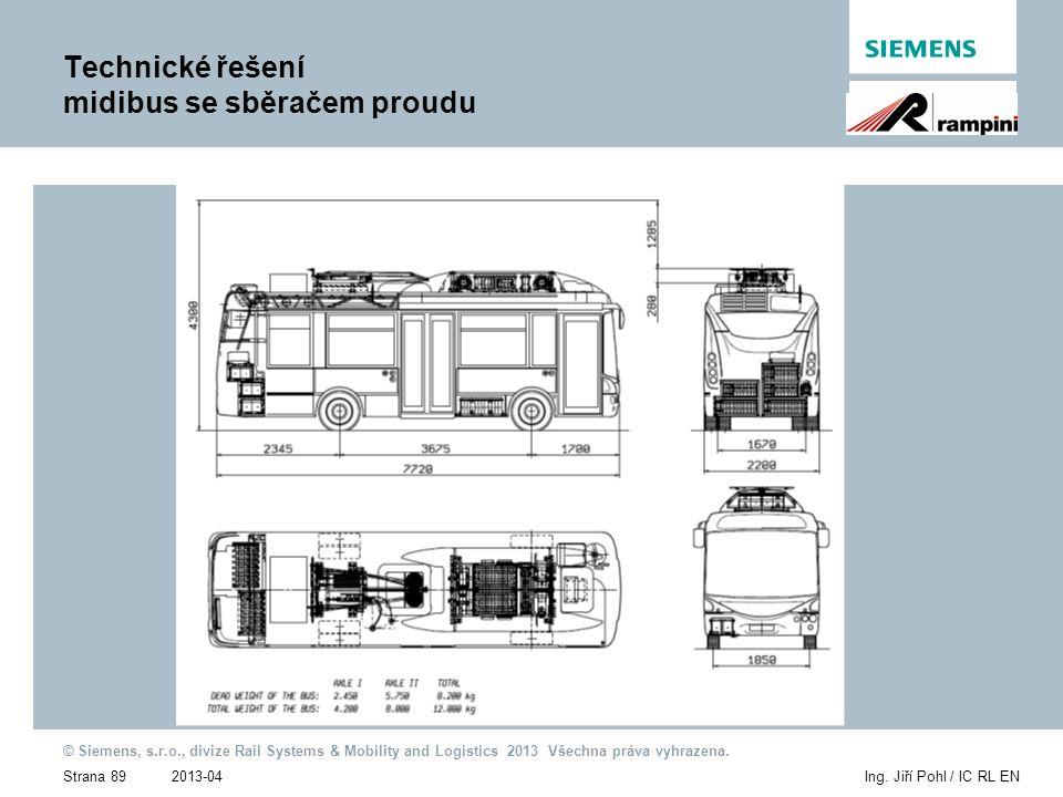2013-04 © Siemens, s.r.o., divize Rail Systems & Mobility and Logistics 2013 Všechna práva vyhrazena. Strana 89Ing. Jiří Pohl / IC RL EN Technické řeš