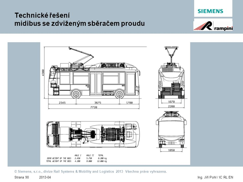 2013-04 © Siemens, s.r.o., divize Rail Systems & Mobility and Logistics 2013 Všechna práva vyhrazena. Strana 90Ing. Jiří Pohl / IC RL EN Technické řeš
