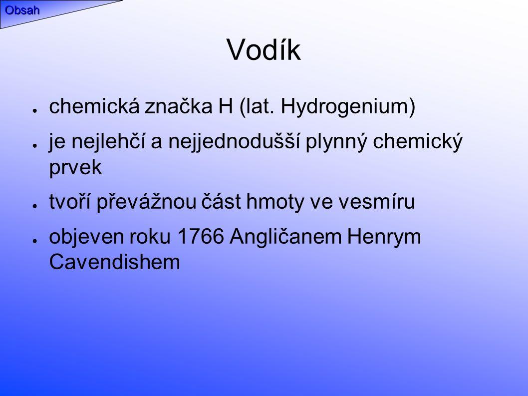 Vodík ● chemická značka H (lat.