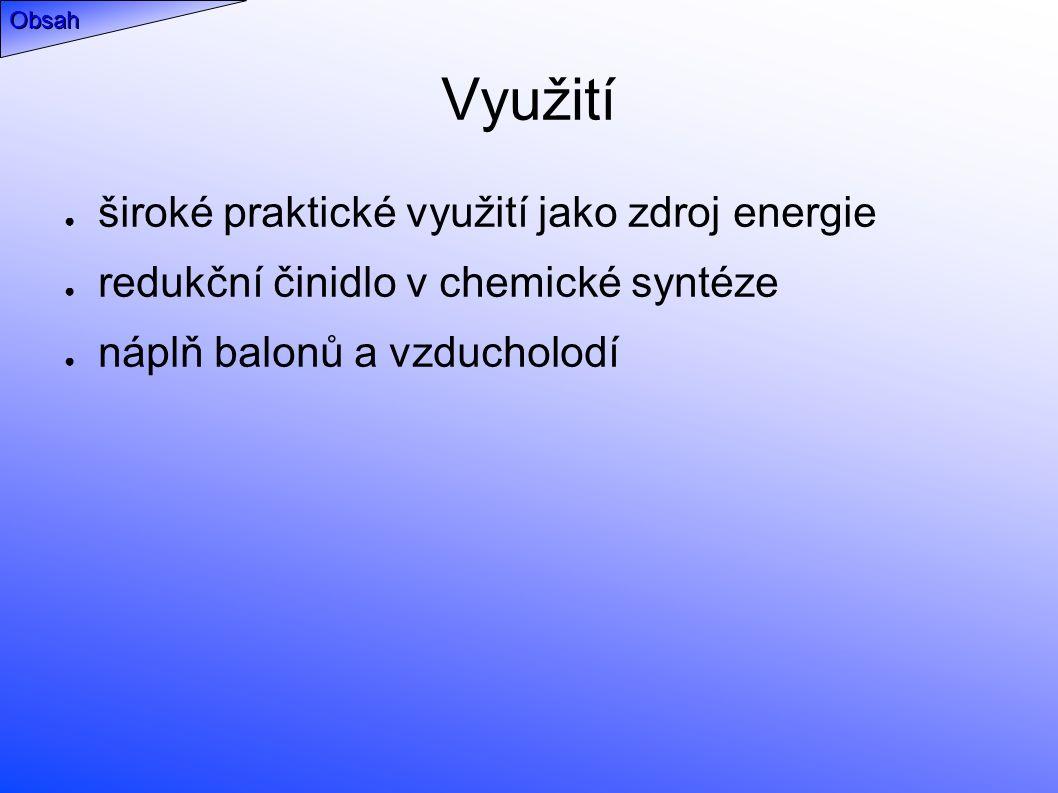 Využití ● široké praktické využití jako zdroj energie ● redukční činidlo v chemické syntéze ● náplň balonů a vzducholodí Obsah