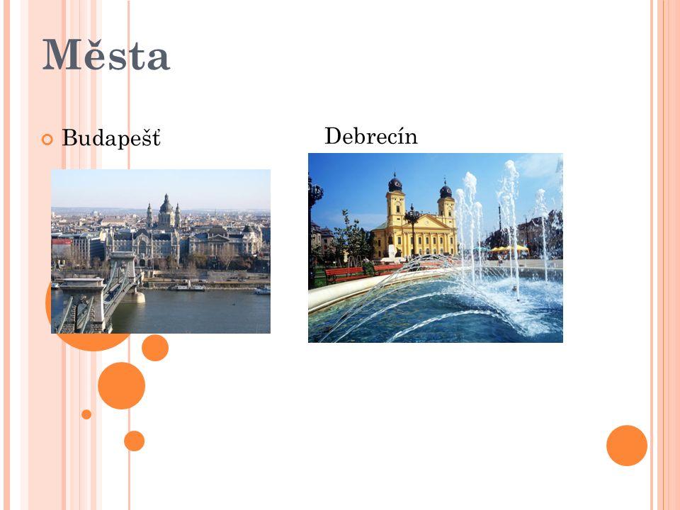 Města Budapešť Debrecín
