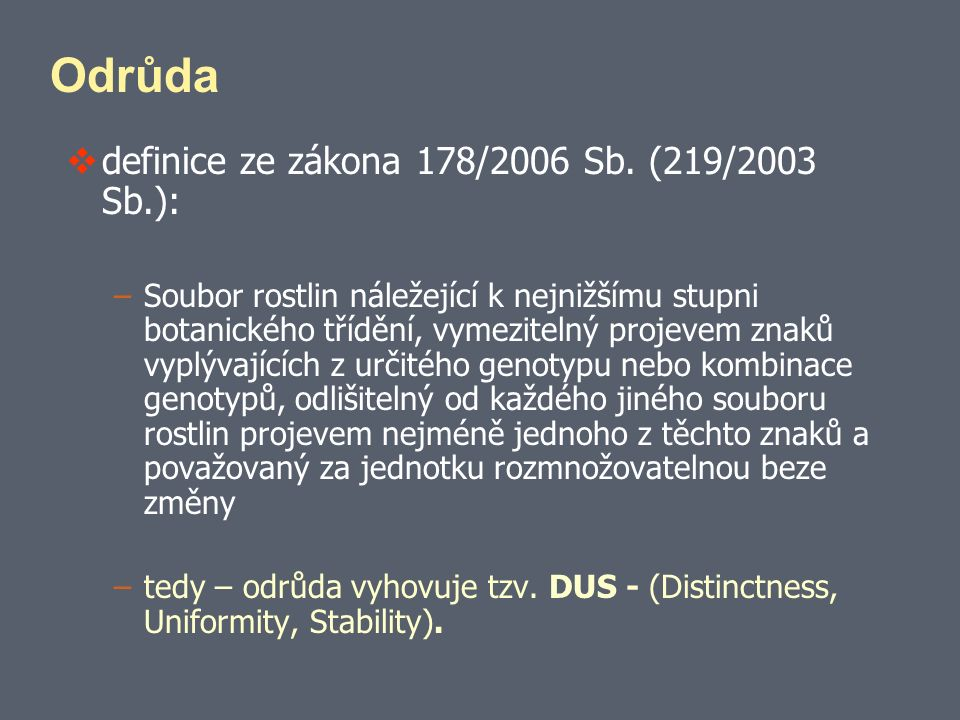 Odrůda  definice ze zákona 178/2006 Sb.