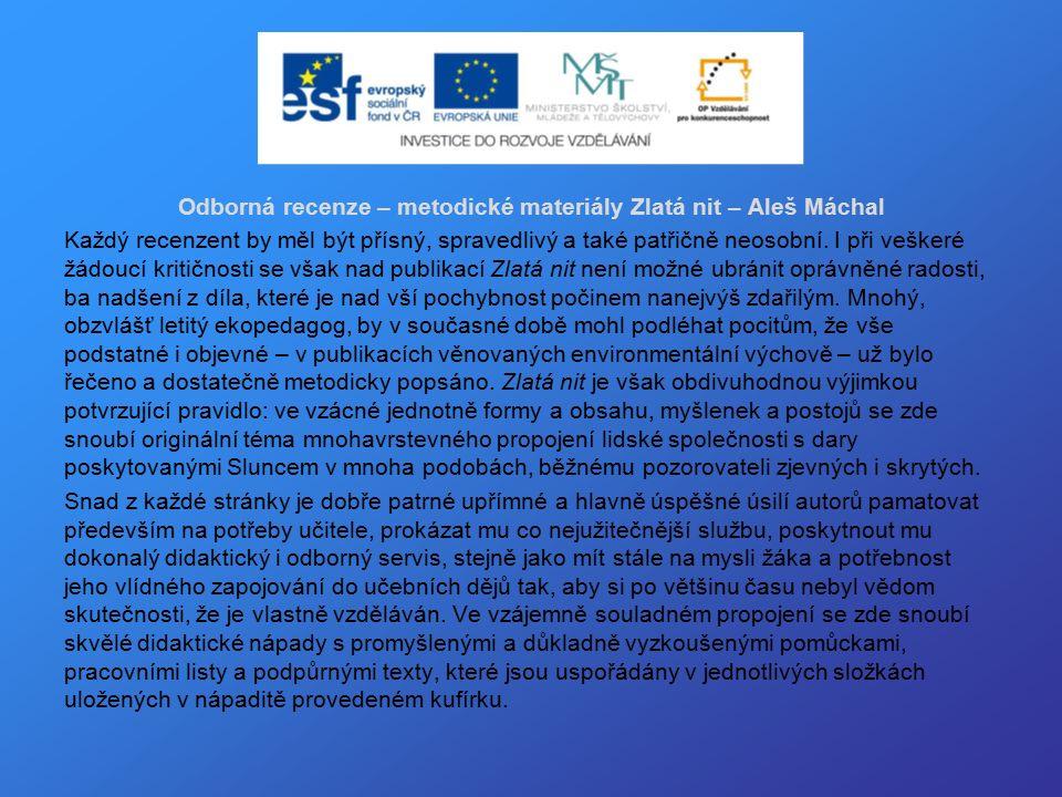 Odborná recenze – metodické materiály Zlatá nit – Aleš Máchal Každý recenzent by měl být přísný, spravedlivý a také patřičně neosobní.