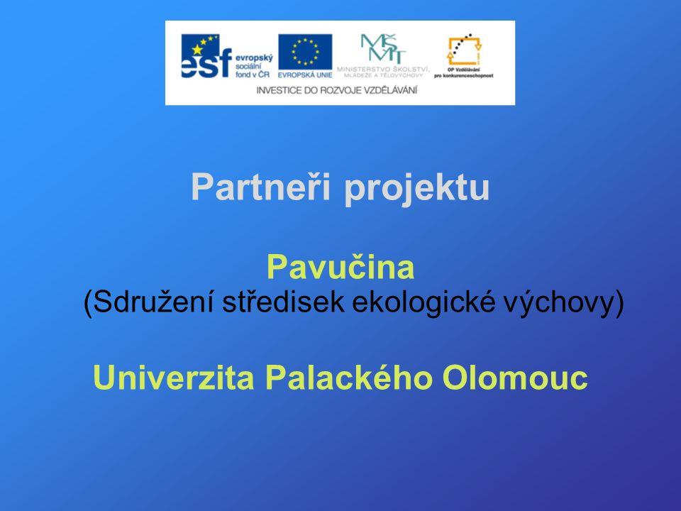 Partneři projektu Pavučina (Sdružení středisek ekologické výchovy) Univerzita Palackého Olomouc