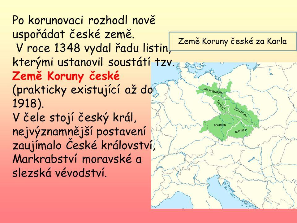 Kamenný most (2. v Praze) Karlštejn (uložení říšských korunovačních klenotů) Štědře podporoval církev- zakládal kláštery, církevní řády Sbíral relikvi