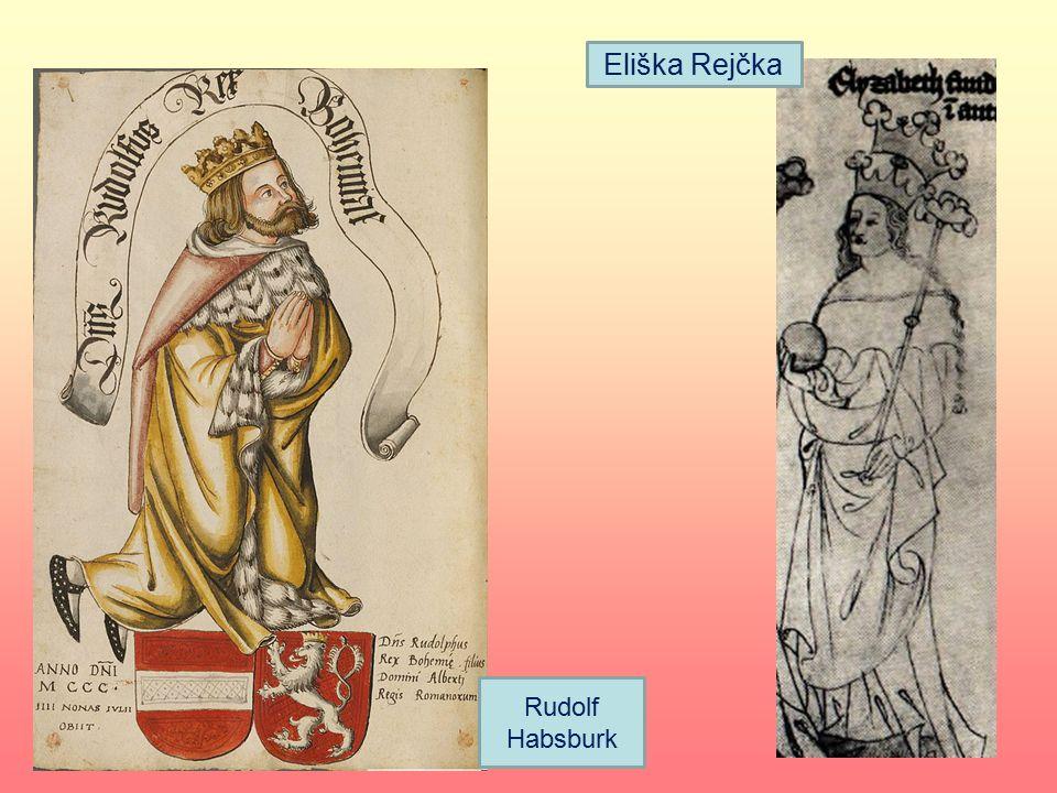 "1306 – 1307 Jako druhý usiloval o trůn syn císaře Rudolf Habsburský (velmi šetrný- ""král kaše"").– oženil se s vdovou po Václavu II. oženil s Eliškou R"