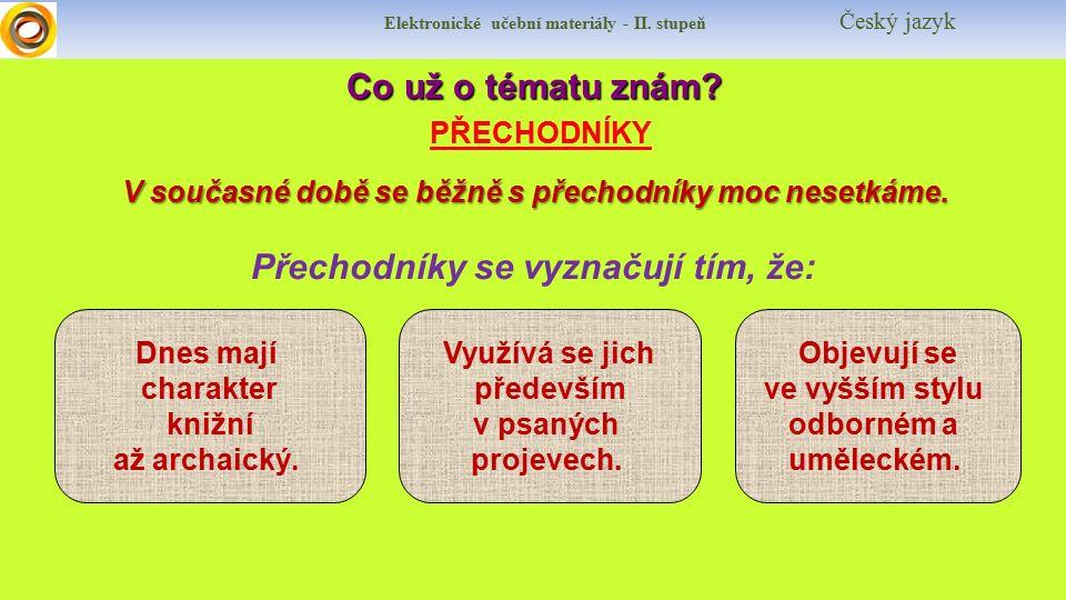 Elektronické učební materiály - II. stupeň Český jazyk Co už o tématu znám.