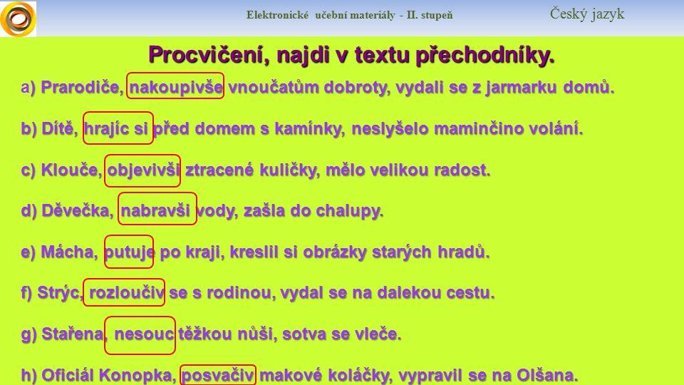 Elektronické učební materiály - II. stupeň Český jazyk Procvičení, najdi v textu přechodníky.
