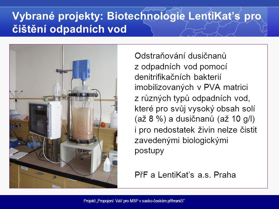 """Projekt """"Propojení VaV pro MSP v sasko-českém příhraničí Vybrané projekty: Biotechnologie LentiKat's pro čištění odpadních vod Odstraňování dusičnanů z odpadních vod pomocí denitrifikačních bakterií imobilizovaných v PVA matrici z různých typů odpadních vod, které pro svůj vysoký obsah solí (až 8 %) a dusičnanů (až 10 g/l) i pro nedostatek živin nelze čistit zavedenými biologickými postupy PřF a LentiKat's a.s."""