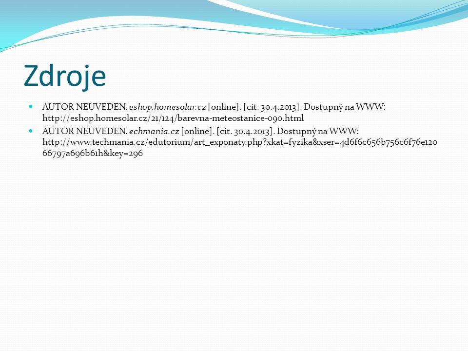 Zdroje AUTOR NEUVEDEN. eshop.homesolar.cz [online]. [cit. 30.4.2013]. Dostupný na WWW: http://eshop.homesolar.cz/21/124/barevna-meteostanice-090.html