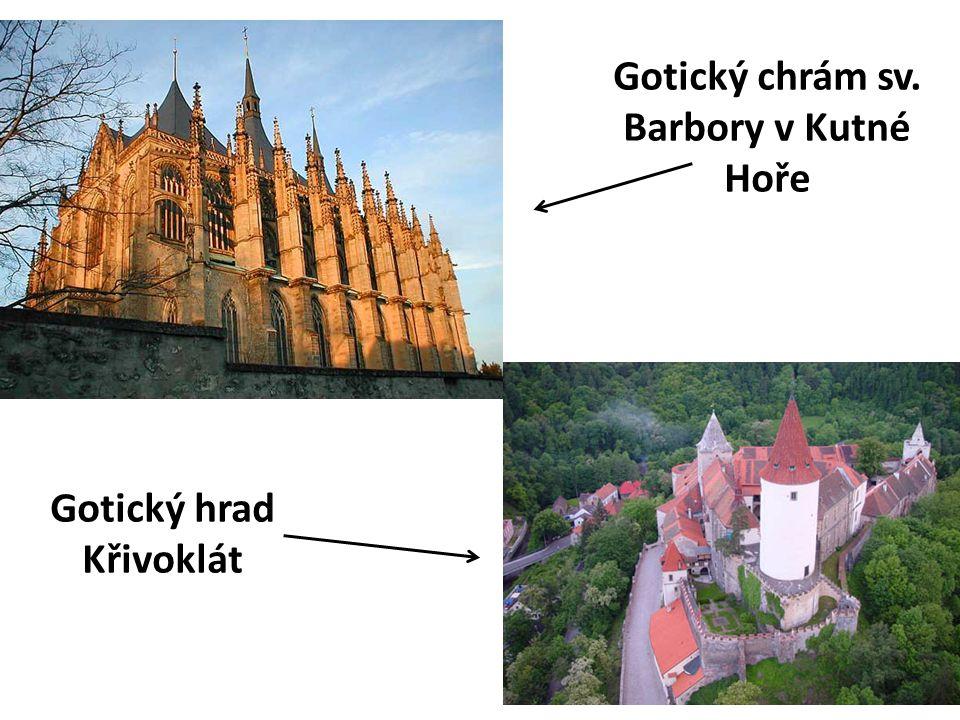Gotický chrám sv. Barbory v Kutné Hoře Gotický hrad Křivoklát