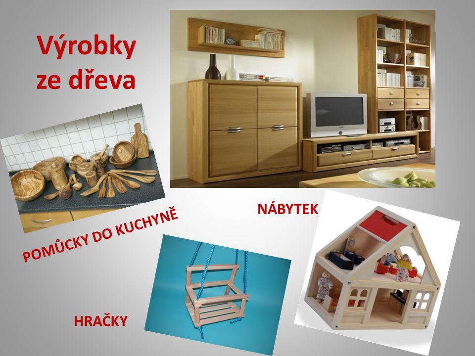 Výrobky ze dřeva HRAČKY NÁBYTEK POMŮCKY DO KUCHYNĚ