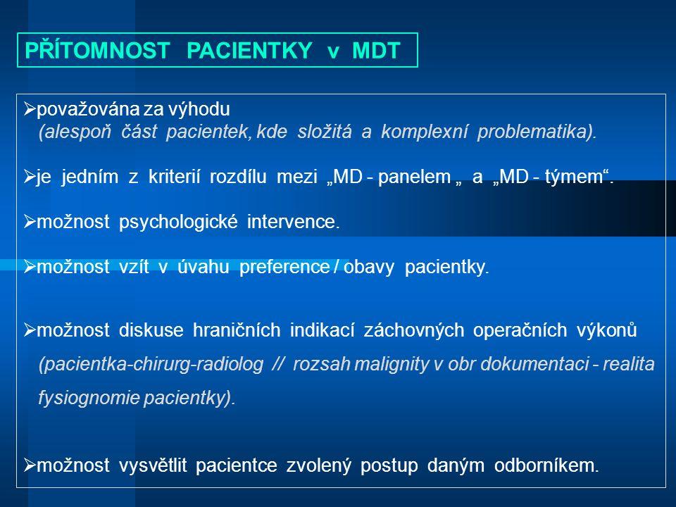  považována za výhodu (alespoň část pacientek, kde složitá a komplexní problematika).