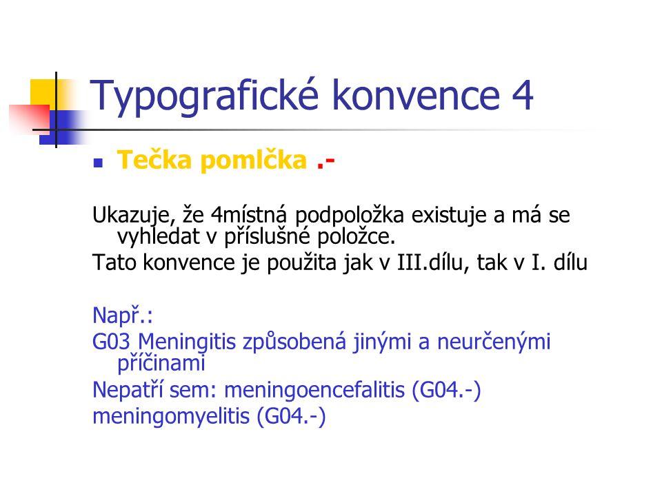 Typografické konvence 4 Tečka pomlčka.- Ukazuje, že 4místná podpoložka existuje a má se vyhledat v příslušné položce.