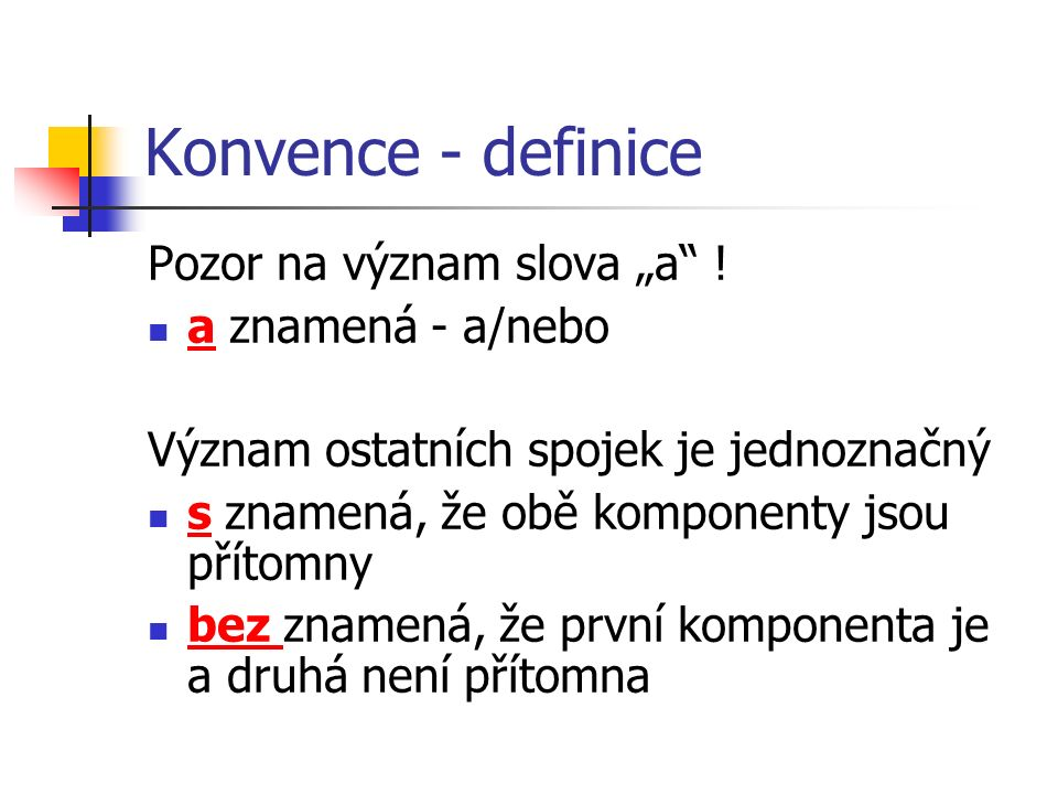 """Konvence - definice Pozor na význam slova """"a ."""