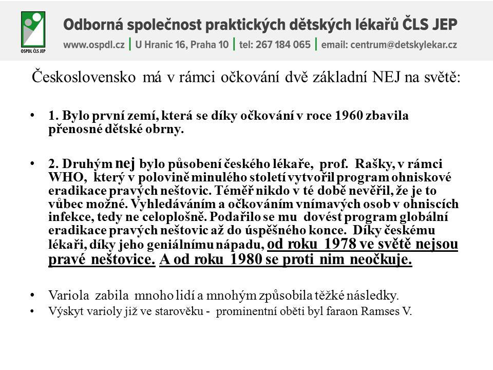 Československo má v rámci očkování dvě základní NEJ na světě: 1.
