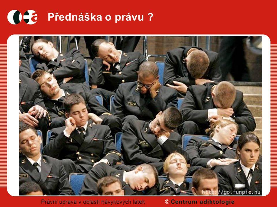 Právní úprava v oblasti návykových látek Kontakt sejvl@adiktologie.cz