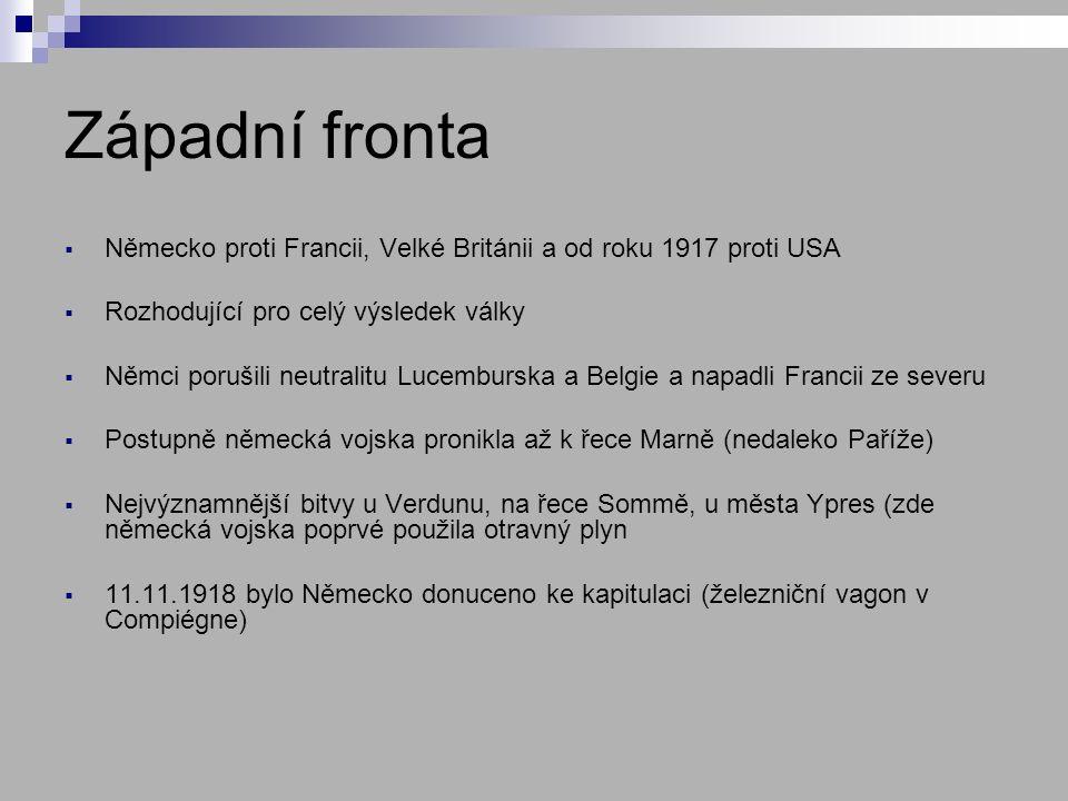 Východní fronta Německo a Rakousko- Uhersko proti Rusku Německo tedy do 3.3.1918 bojovalo na 2 frontách Ruské ztráty nakonec vedly ke zhroucení carského režimu a dále k k říjnové revoluci 1917 a nástupu bolševiků V této souvislosti byl 3.3.1918 podepsán v Brestu Litevském separátní mír Německo mohlo své jednotky z východní fronty přesunout na západní a soustředit síly na jednu frontu