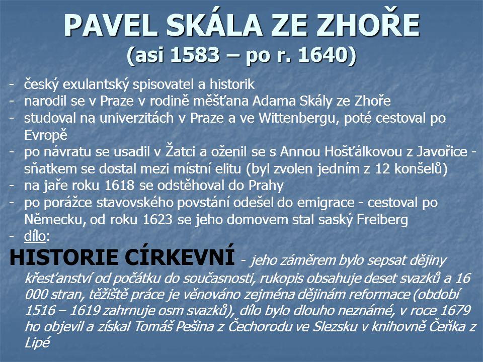 PAVEL SKÁLA ZE ZHOŘE (asi 1583 – po r.