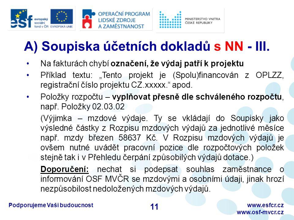 Podporujeme Vaši budoucnostwww.esfcr.cz www.osf-mvcr.cz A) Soupiska účetních dokladů s NN - III. Na fakturách chybí označení, že výdaj patří k projekt