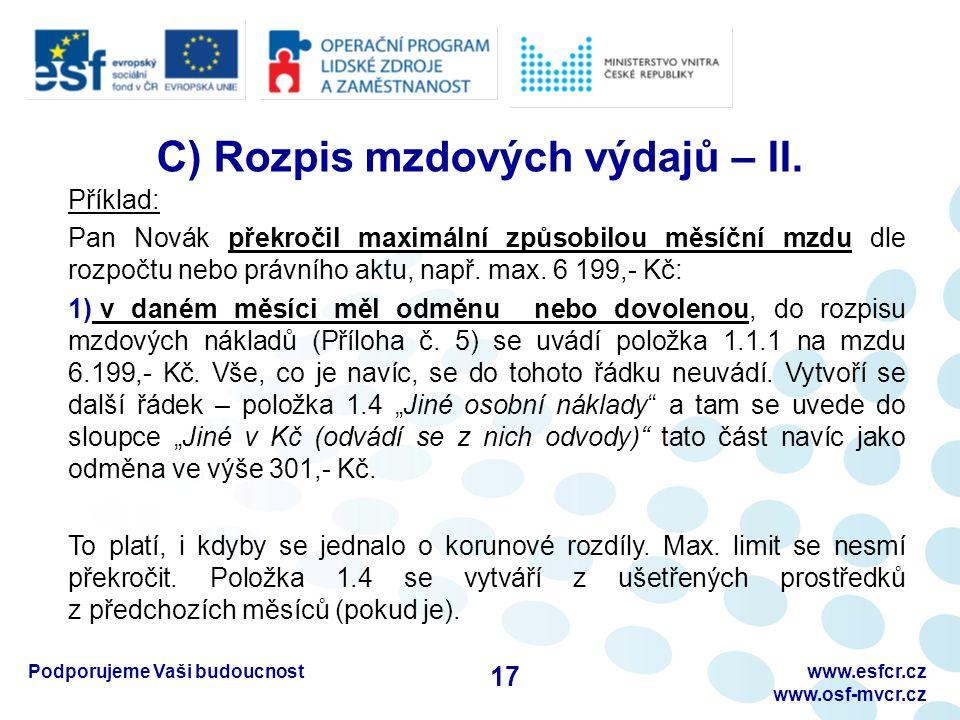 Podporujeme Vaši budoucnostwww.esfcr.cz www.osf-mvcr.cz C) Rozpis mzdových výdajů – II. Příklad: Pan Novák překročil maximální způsobilou měsíční mzdu