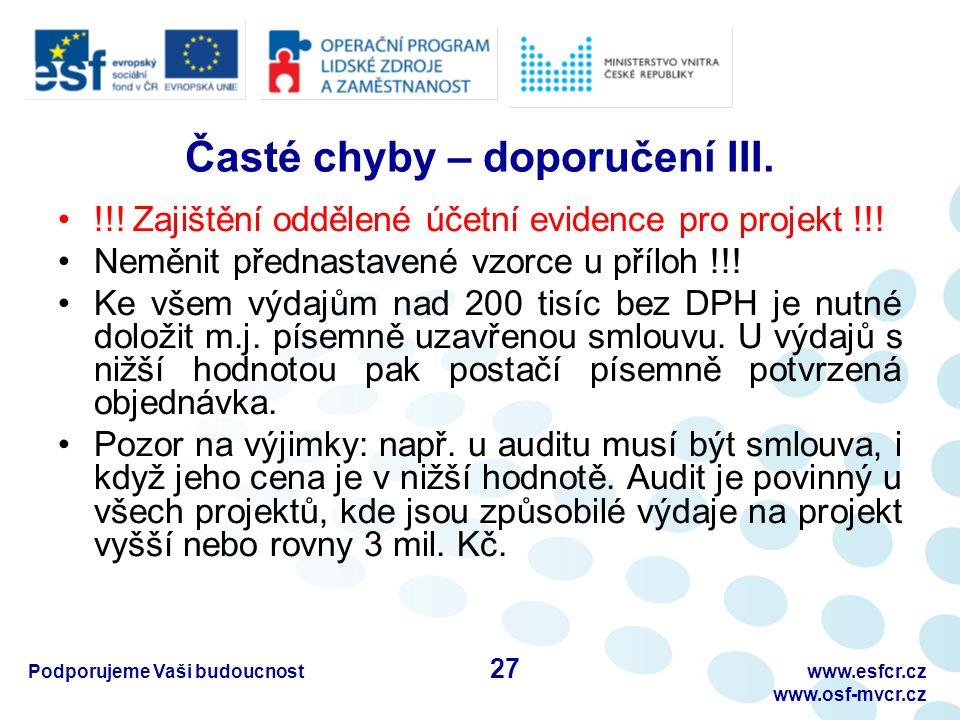 Časté chyby – doporučení III. !!! Zajištění oddělené účetní evidence pro projekt !!! Neměnit přednastavené vzorce u příloh !!! Ke všem výdajům nad 200