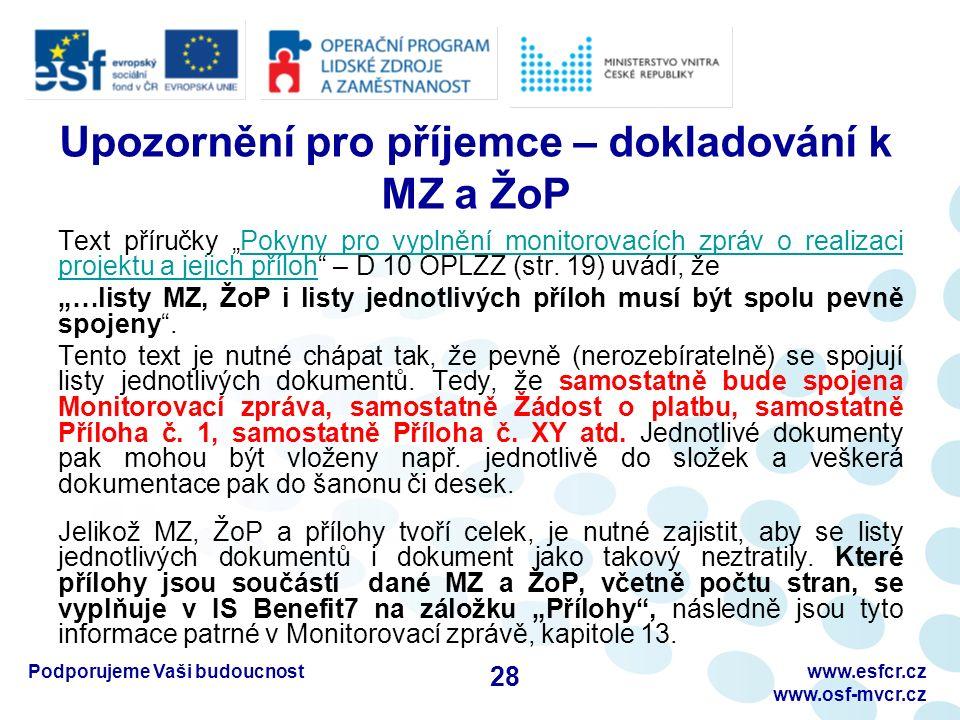 """Upozornění pro příjemce – dokladování k MZ a ŽoP Text příručky """"Pokyny pro vyplnění monitorovacích zpráv o realizaci projektu a jejich příloh"""" – D 10"""