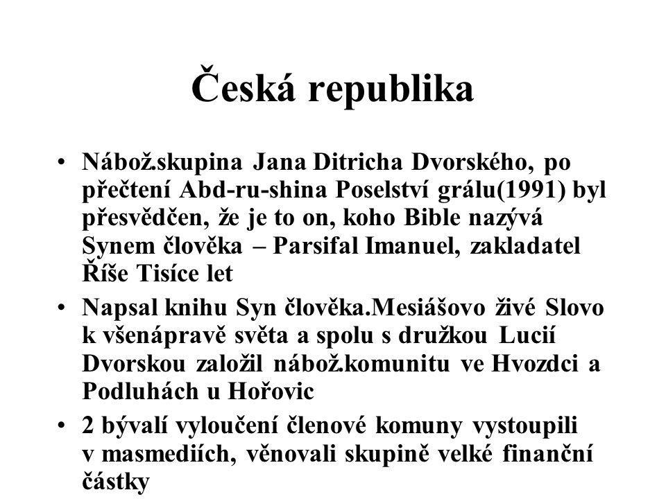 Česká republika Nábož.skupina Jana Ditricha Dvorského, po přečtení Abd-ru-shina Poselství grálu(1991) byl přesvědčen, že je to on, koho Bible nazývá S