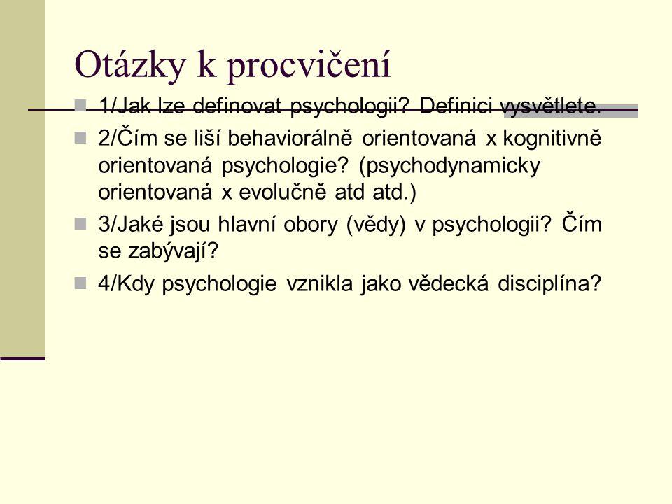 Otázky k procvičení 1/Jak lze definovat psychologii.