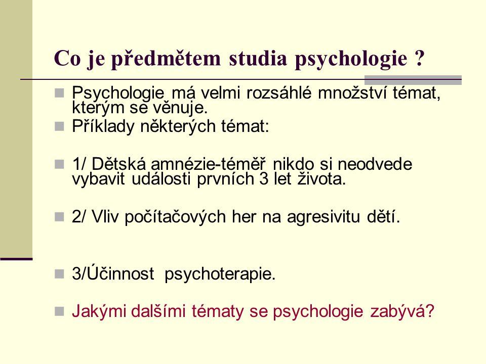 Co je předmětem studia psychologie .
