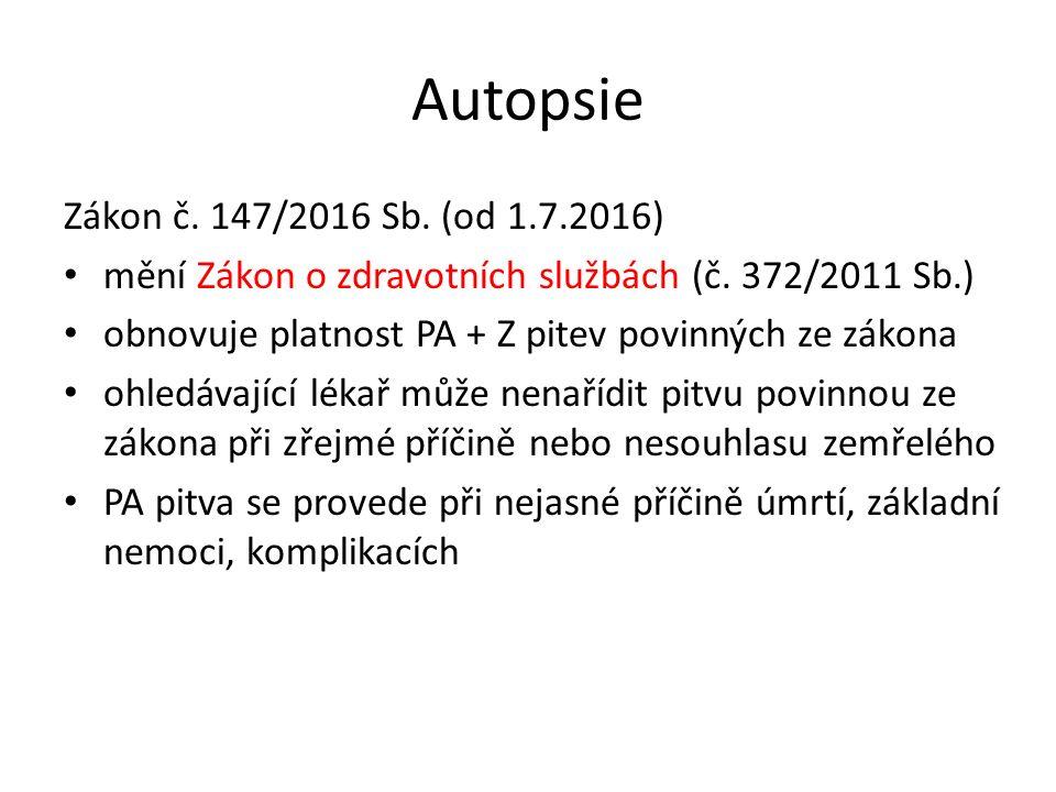 Autopsie Zákon č. 147/2016 Sb. (od 1.7.2016) mění Zákon o zdravotních službách (č.