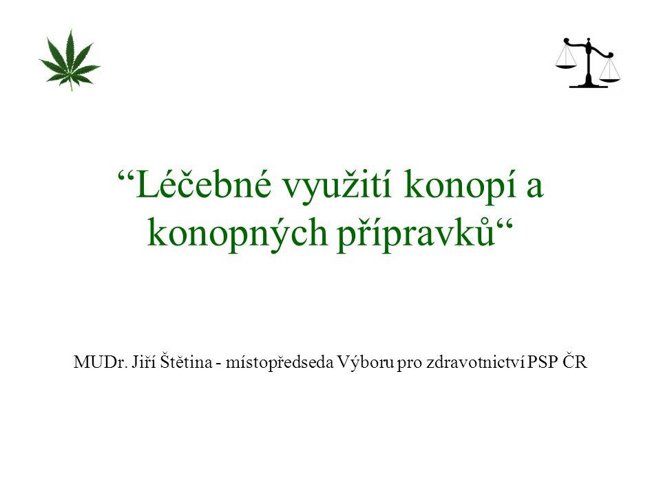 Cíle semináře Přímo navázat na parlamentní seminář v dubnu 2010: Perspektiva léčby konopím .