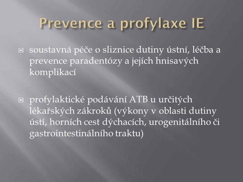  soustavná péče o sliznice dutiny ústní, léčba a prevence paradentózy a jejích hnisavých komplikací  profylaktické podávání ATB u určitých lékařskýc