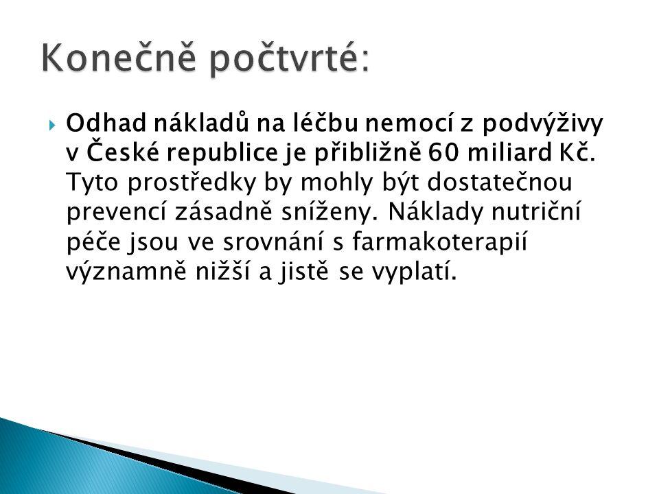  Odhad nákladů na léčbu nemocí z podvýživy v České republice je přibližně 60 miliard Kč.