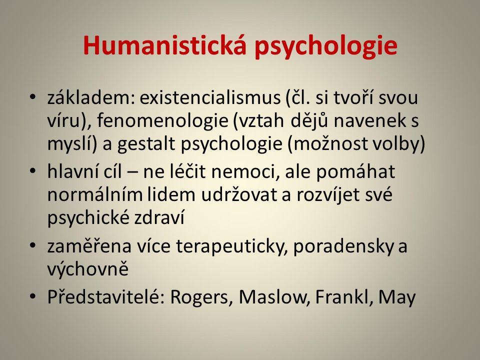 Humanistická psychologie základem: existencialismus (čl.