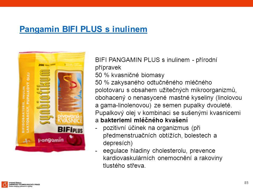 85 Pangamin BIFI PLUS s inulinem BIFI PANGAMIN PLUS s inulinem - přírodní přípravek 50 % kvasničné biomasy 50 % zakysaného odtučněného mléčného poloto