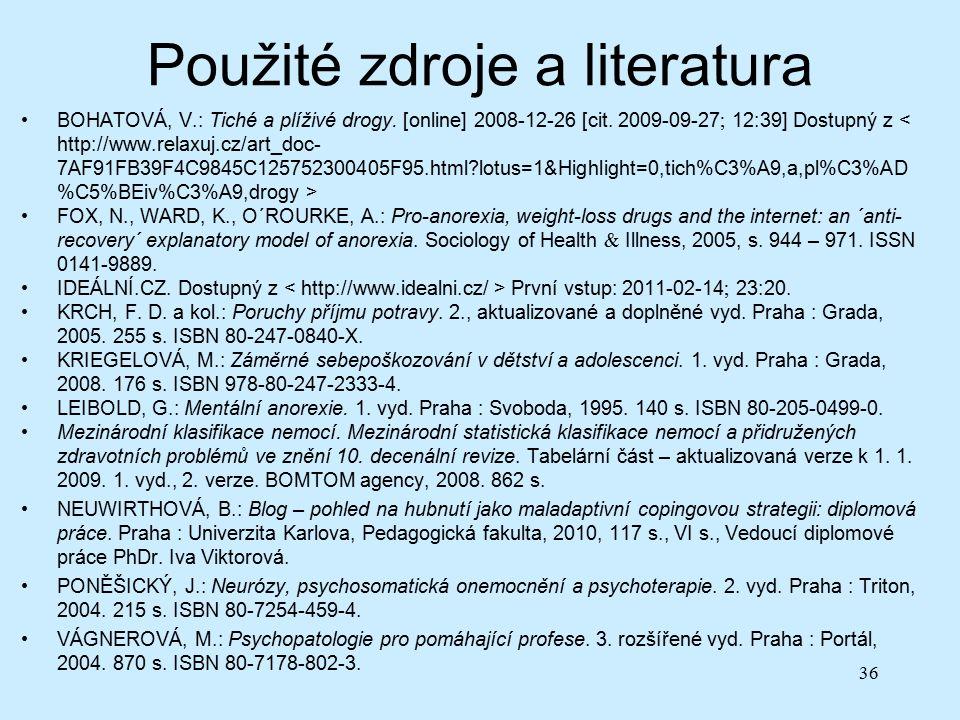 Použité zdroje a literatura BOHATOVÁ, V.: Tiché a plíživé drogy.